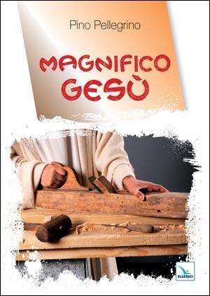 Magnifico Gesù