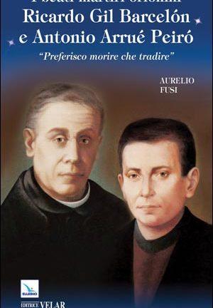 I Beati martiri orionini Ricardo Gil Barcelón e Antonio Arrué Peiró