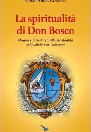 La spiritualità di Don Bosco