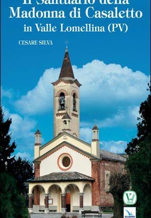 Il Santuario della Madonna di Casaletto in Valle Lomellina (PV)