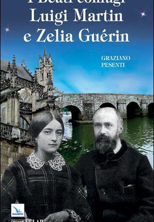 I Beati coniugi Luigi Martin e Zelia Guérin