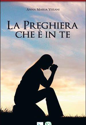 La preghiera che è in te