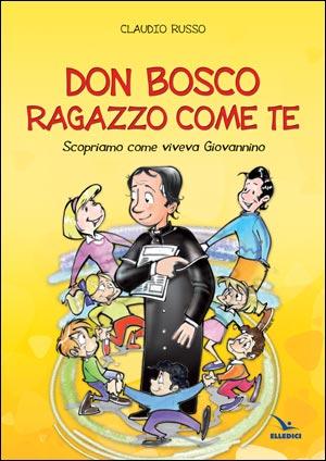 Don Bosco ragazzo come te