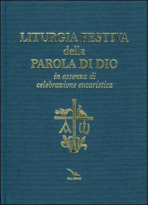 Liturgia festiva della Parola di Dio in assenza di celebrazione eucaristica