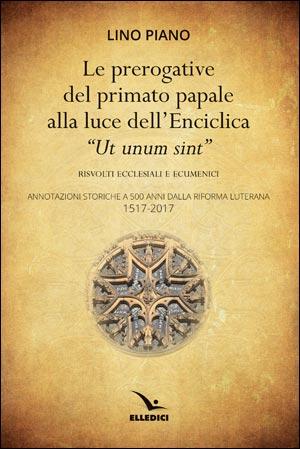 """Le prerogative del primato papale alla luce dell'Enciclica """"Ut unum sint"""""""