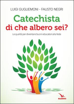 Catechista, di che albero sei?