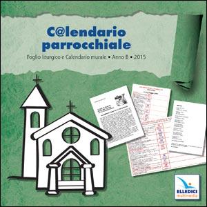 C@lendario parrocchiale. Anno B 2015
