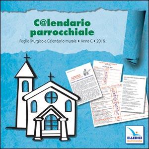 C@lendario parrocchiale. Anno C 2016