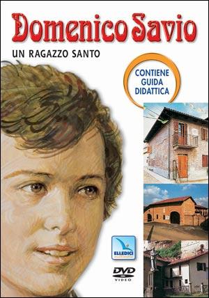 Domenico Savio, un ragazzo santo. DVD con guida didattica