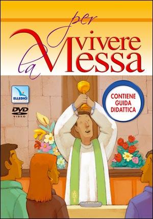 Per vivere la Messa. DVD con guida didattica