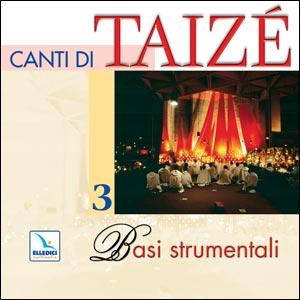Canti di Taizé. Cd 3 delle basi strumentali