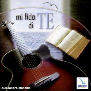 Mi fido di te. Cd audio