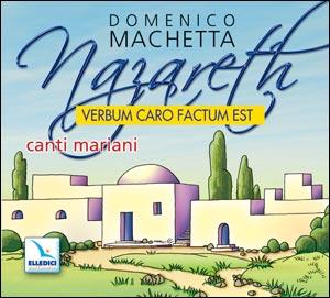Nazareth. Verbum caro factum est. Canti mariani. Cd audio