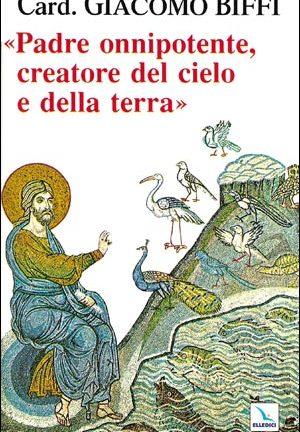 Padre onnipotente creatore del cielo e della terra