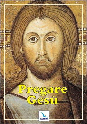 Pregare Gesù