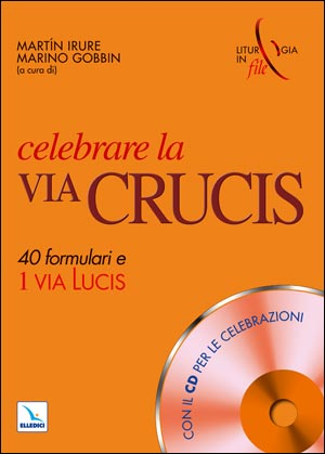 Celebrare la Via Crucis. Con cd-rom