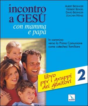 Incontro a Gesù con mamma e papà