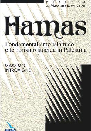 Hamas. Fondamentalismo islamico e terrorismo suicida in Palestina