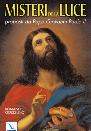 Il Rosario con i nuovi Misteri della Luce proposti da Papa Giovanni Paolo II