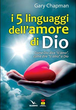 I Cinque linguaggi dell'amore di Dio