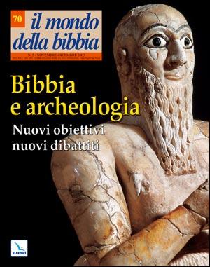 Bibbia e archeologia. Nuovi obiettivi, nuovi dibattiti