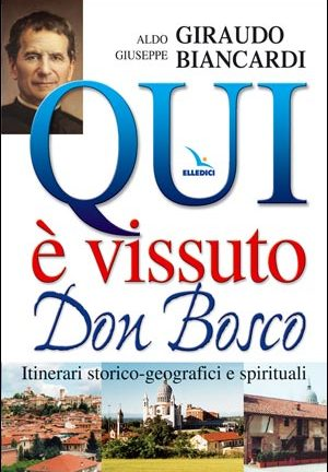 Qui è vissuto Don Bosco