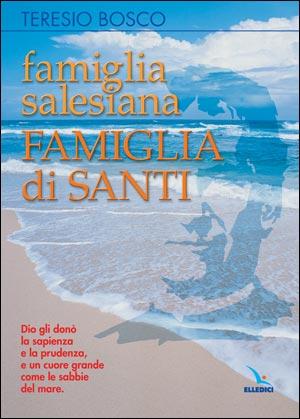 Famiglia Salesiana, Famiglia di Santi