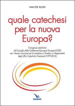 Quale catechesi per la nuova Europa?