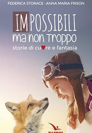 Impossibili ma non troppo.