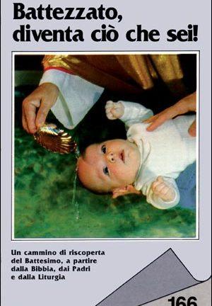Battezzato, diventa ciò che sei!