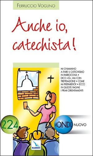Anche io, catechista!