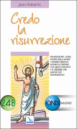 Credo la risurrezione