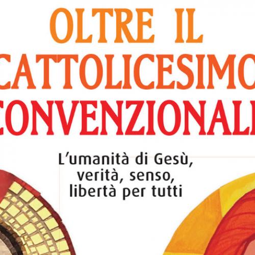 Recensione del libro Oltre il cattolicesimo convenzionale di Antonio Staglianò