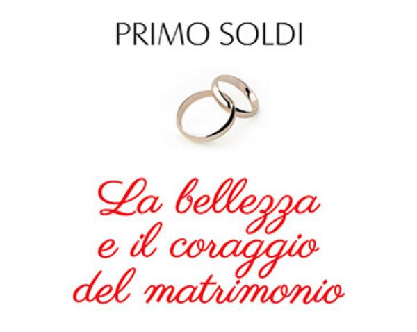 """Presentazione del libro """"La bellezza e il coraggio del matrimonio"""" di Primo Soldi"""