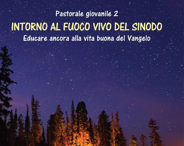 Pastorale giovanile 2. Intorno al fuoco vivo del Sinodo – Rossano Sala