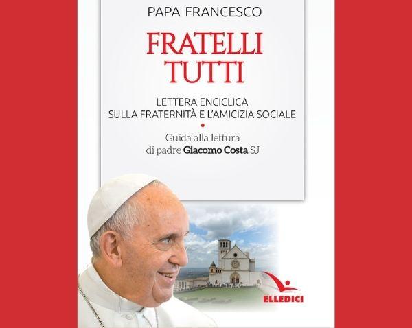"""""""Fratelli tutti"""" – Lettera enciclica sulla fraternità e l'amicizia sociale, in uscita il 12 ottobre"""