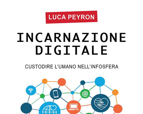 """Recensione del libro """"Incarnazione digitale"""" di Luca Peyron"""