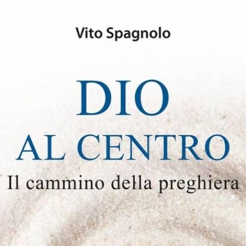 """Recensione del libro """"Dio al centro"""" di Vito Spagnolo"""
